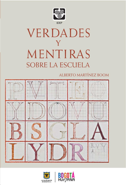 2012 - Verdades y mentiras sobre la escuela by Alberto Martínez ...