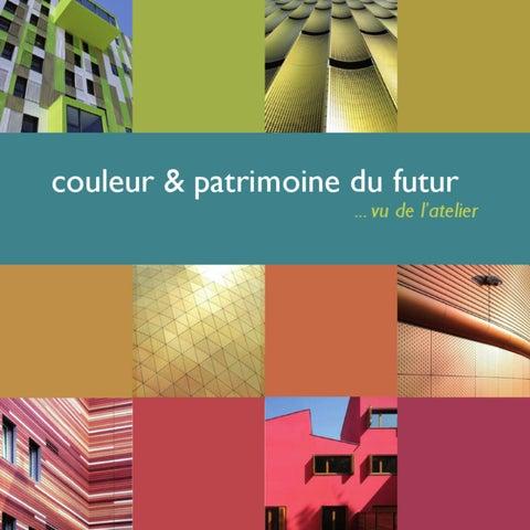 12 couleur patrimoine du futur la modernit architecturale by a3dc atelier 3d couleur issuu. Black Bedroom Furniture Sets. Home Design Ideas