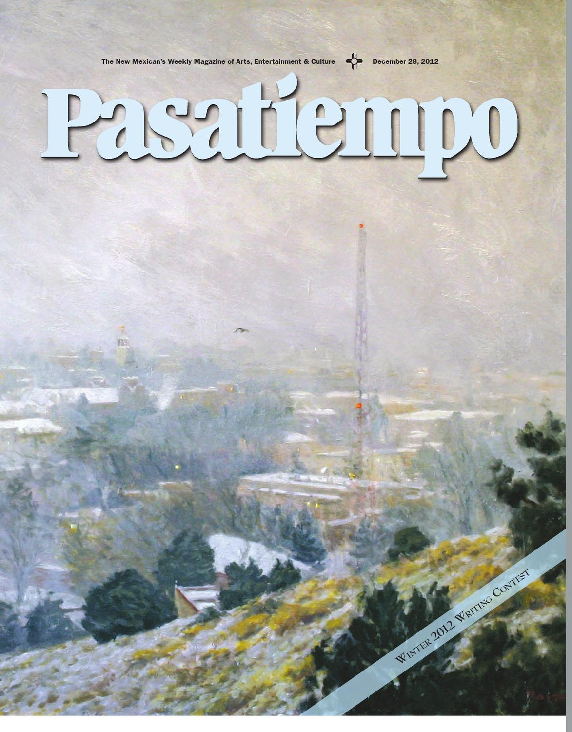 Pasatiempo, Dec  28, 2012 by The New Mexican - issuu