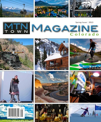 229886be8e7 MTN Town Magazine Colorado - Spring 2013 by Mountain Town Magazine ...