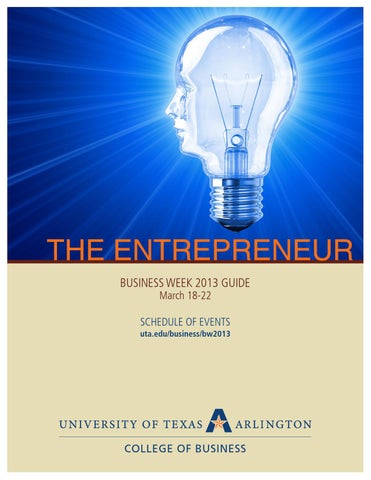 UTA Business Week 2013 by University of Texas at Arlington