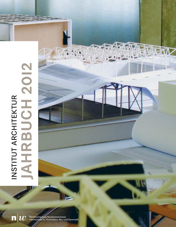 FHNW IArch Jahrbuch 2012 by Master Architektur - issuu