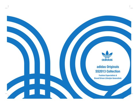be270bfa7 adidas Originals SS2013 Collection Fashion Especialists   Brand Driven  Lifestyle Generalists