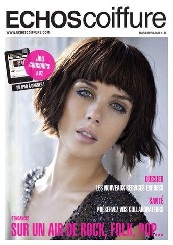 72aff5cf32a Echos Coiffure France n°44 by Eurobest Products - issuu