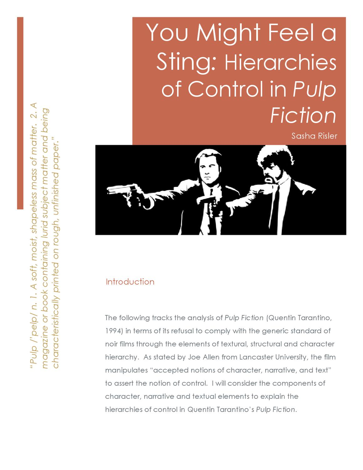 pulp fiction analysis Impact of the pulp fiction sequence we're interested in semiotics is often used for the analysis of texts 8 in this particular study, the text is a medium that consists not only of a verbal enunciation, but also of non-verbal.