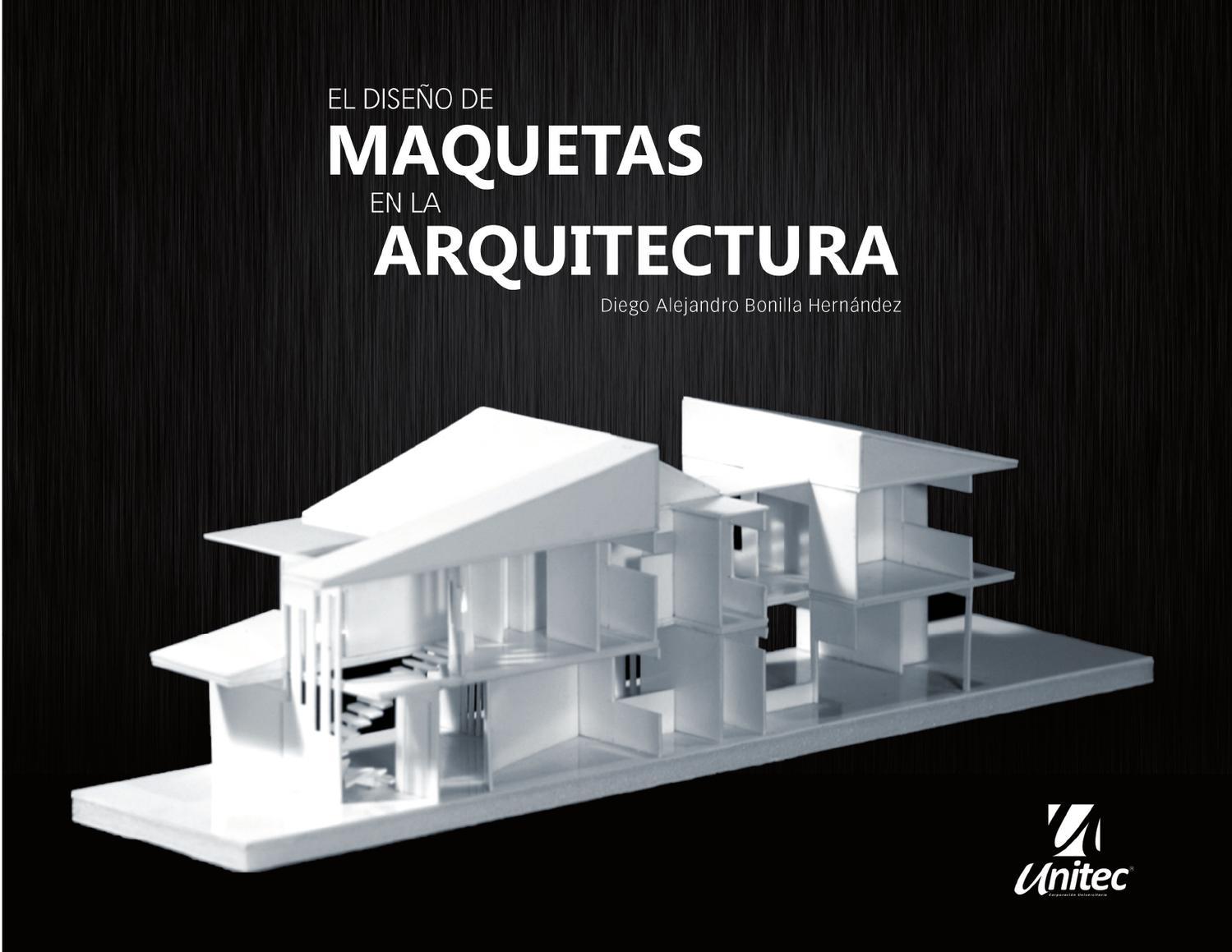 Dise o de maquetas en la arquitectura by diego bonilla issuu for Arquitectura y diseno las palmas