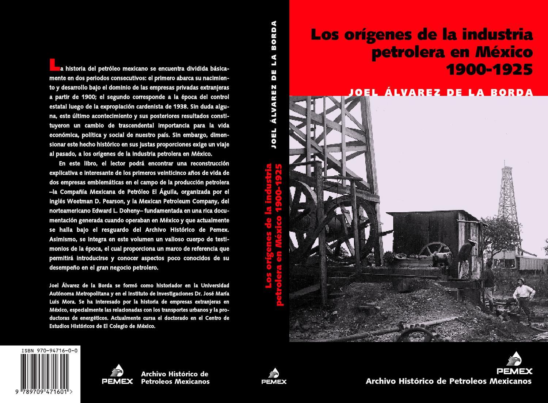 EL ORIGEN DE LA EXPLOTACION DEL PETROLEO EN MEXICO by Leslee Oscar ...