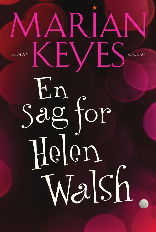 e3b29294adb LÆSEPRØVE_En sag for Helen Walsh af Marian Keyes by Rosinante & Co - issuu