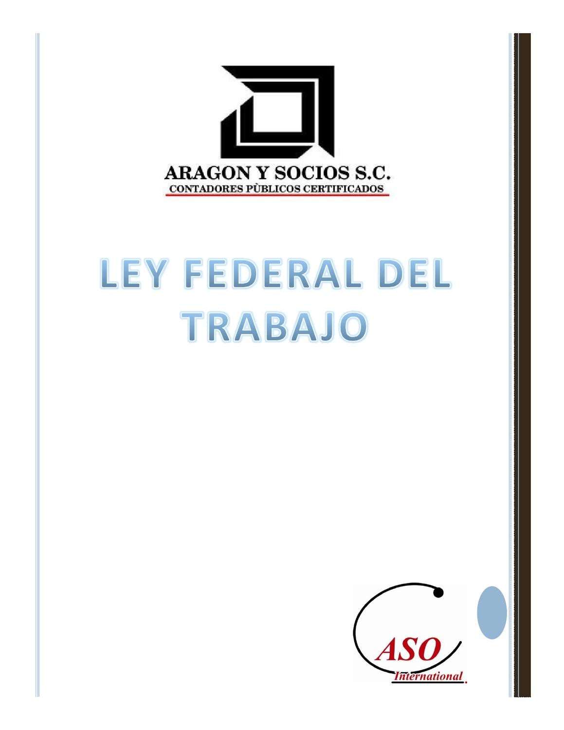 Ley federal del trabajo by Alonso Gomez - issuu