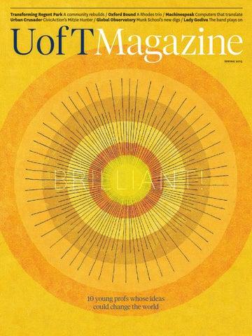 U of T Magazine | Spring 2013 by University of Toronto