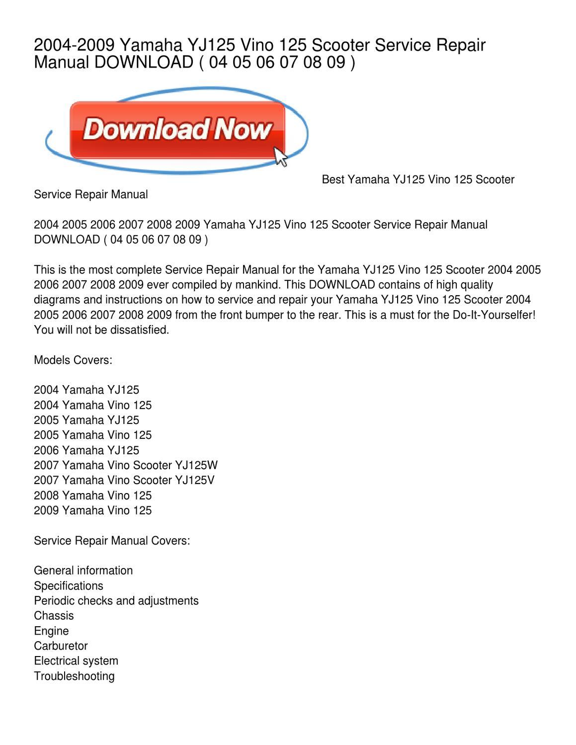 2004-2009 Yamaha YJ125 Vino 125 Scooter Service Repair Manual DOWNLOAD by  Emma Davis - issuu