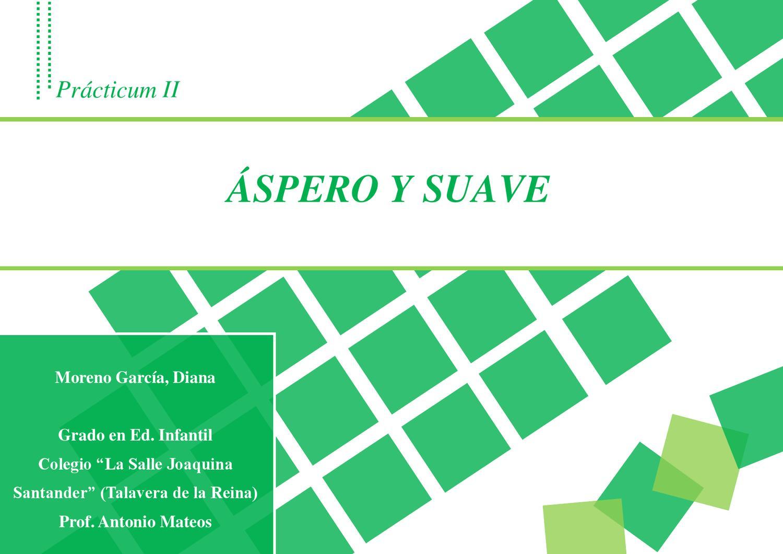 áspero Y Suave By Diana Moreno Issuu