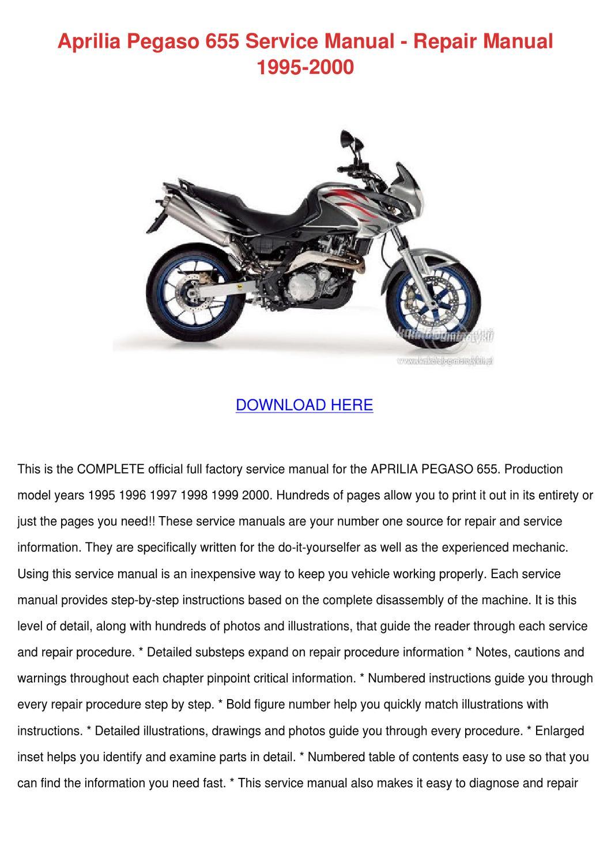 aprilia pegaso 655 service manual repair manu by enda dito