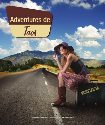 Adventures de taos by ray seale issuu 2013 complimentary publication of the taos news publicscrutiny Gallery