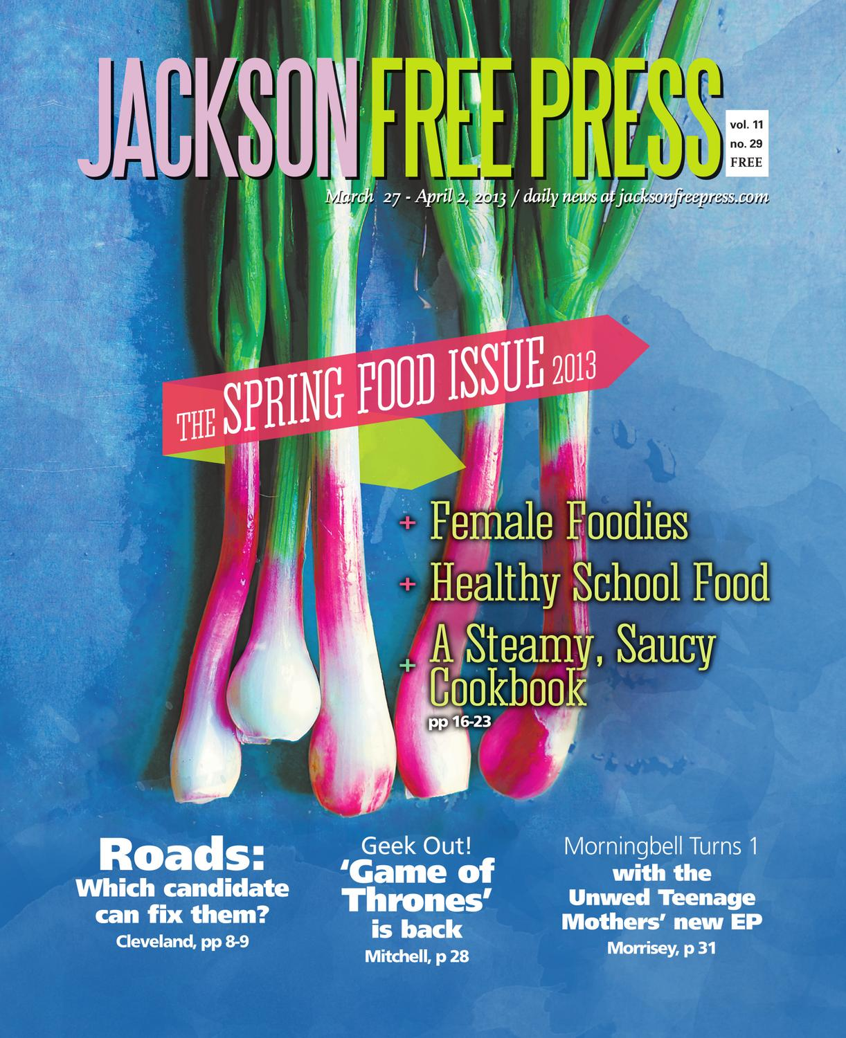 v11n29 - The Spring Food Issue 2013: Female Foodies, Healthy