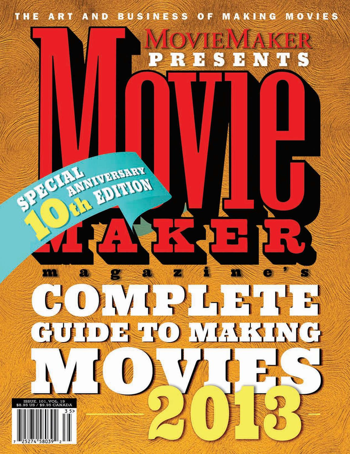 MovieMaker's 2013 Complete Guide to Making Movies by MovieMaker Magazine -  issuu