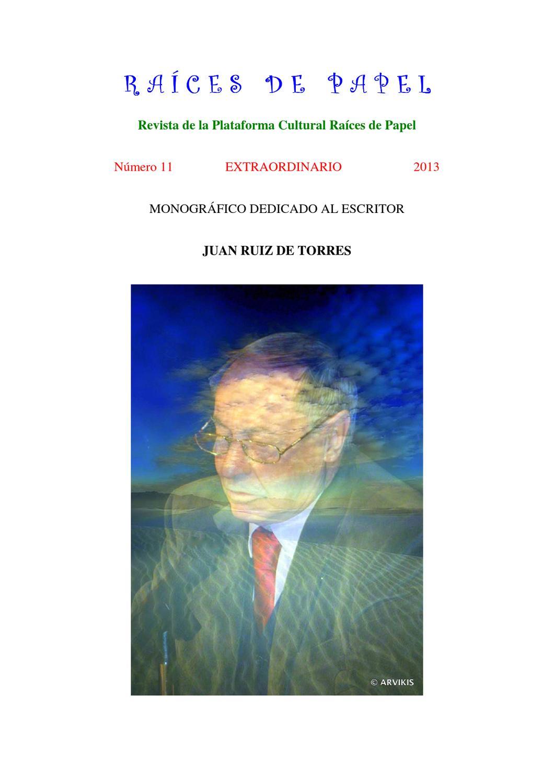Nº 11 Revista Raíces de Papel, monográfico dedicado al escritor Juan ...