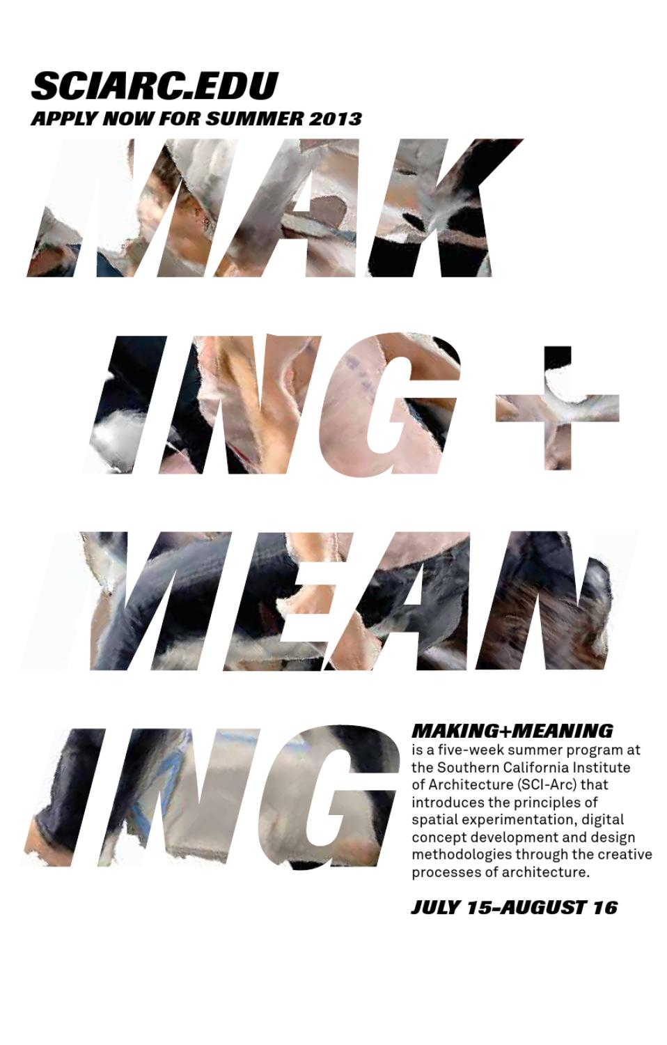 Making Meaning 2013 Brochure By Sci Arc Issuu