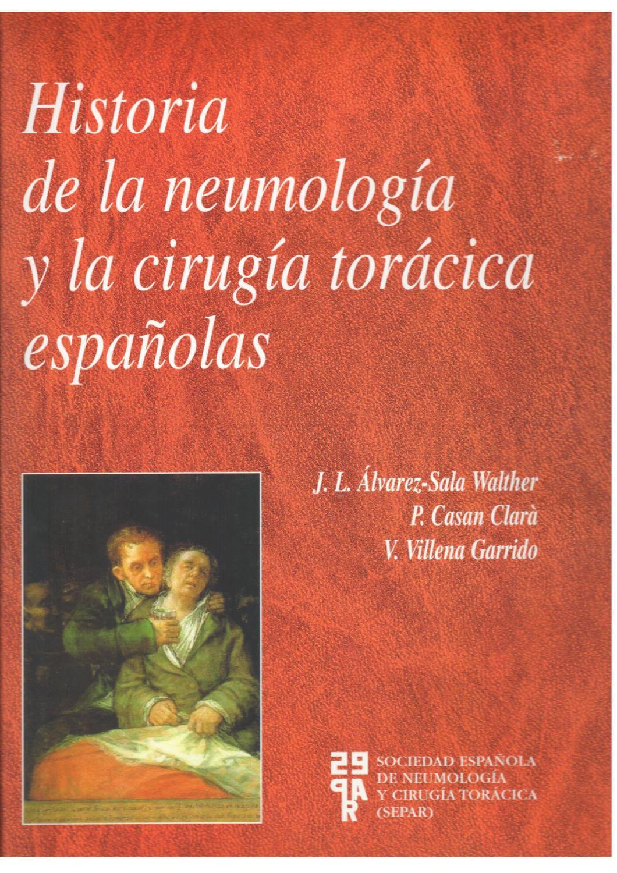 Primera parte. Historia de la Neumología y la Cirugía Torácica ...