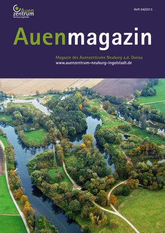 Auenmagazin 04/2013 by Auenmagazin des Auenzentrums Neuburg ...