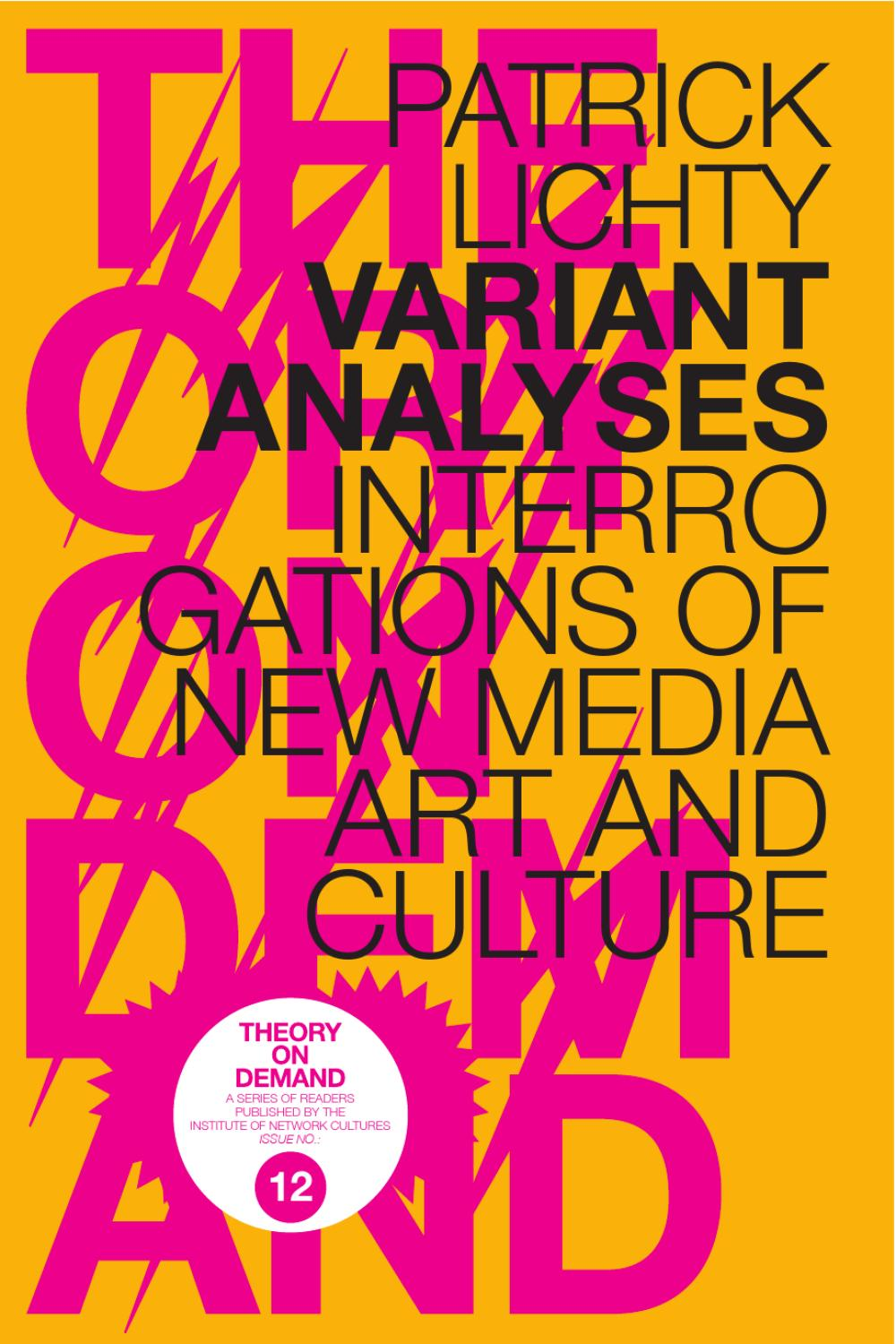Variant Analyses, Interrogations of New Media Art and