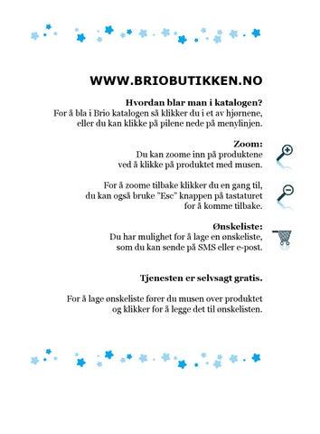 90aefbe4 For å bla i Brio katalogen så klikker du i et av hjørnene, eller du kan  klikke på pilene nede på menylinjen. Zoom: Du kan zoome ...