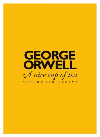 george orwell   a nice cup of tea and other essays by fernando morte  george orwell a nice cup of tea
