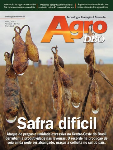Revista Agro DBO - Ed 43 - abril 2013 by Erik Lunghin - issuu 6d1ab5485e