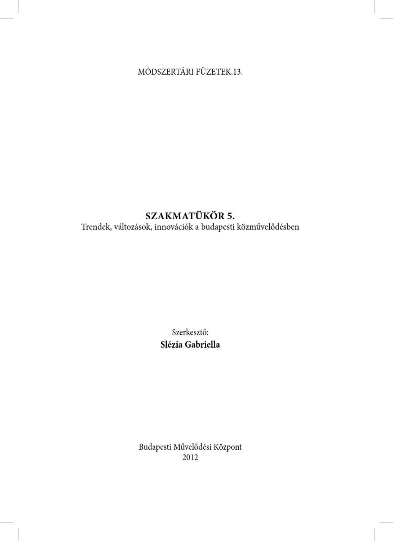 SZAKMATÜKÖR 5. by Budapesti Művelődési Központ - issuu 5c58bb6c79