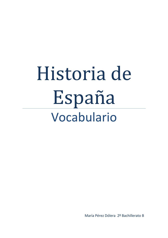 VOCABULARIO DE Hª DE ESPAÑA by María Pérez - issuu