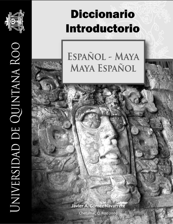 DICCIONARIO INTRODUCTORIO ESPAÑOL - MAYA by Universidad de Quintana ...