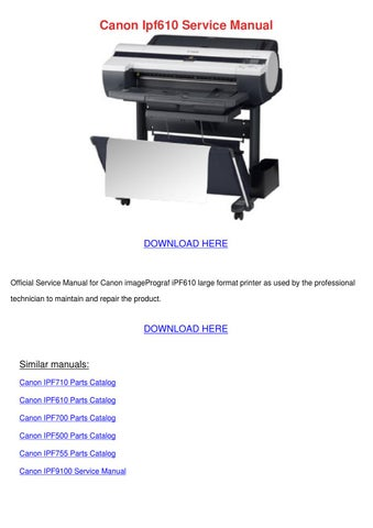 canon ipf610 service manual by whitley salemi issuu rh issuu com Canon IPF 825 Canon IPF Logo