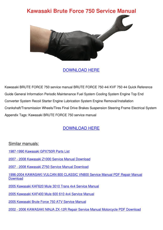 Kawasaki Brute Force 750 Service Manual by Darci Lovering - issuu