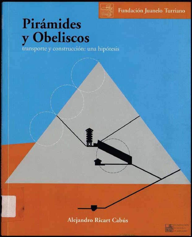 PIRAMIDES Y OBELISCOS_OPT by FUNDACIÓN JUANELO TURRIANO - issuu