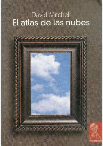 check out 6786d c89a1 El atlas de las nubes - David Mitchell by Luisfer Vidal - issuu