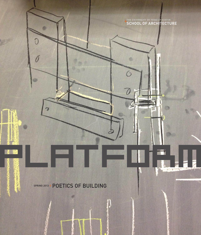 Platform Poetics Of Building By Ut School Architecture Issuu Wiring Diagram Courtesy Daniel Stern Lighting