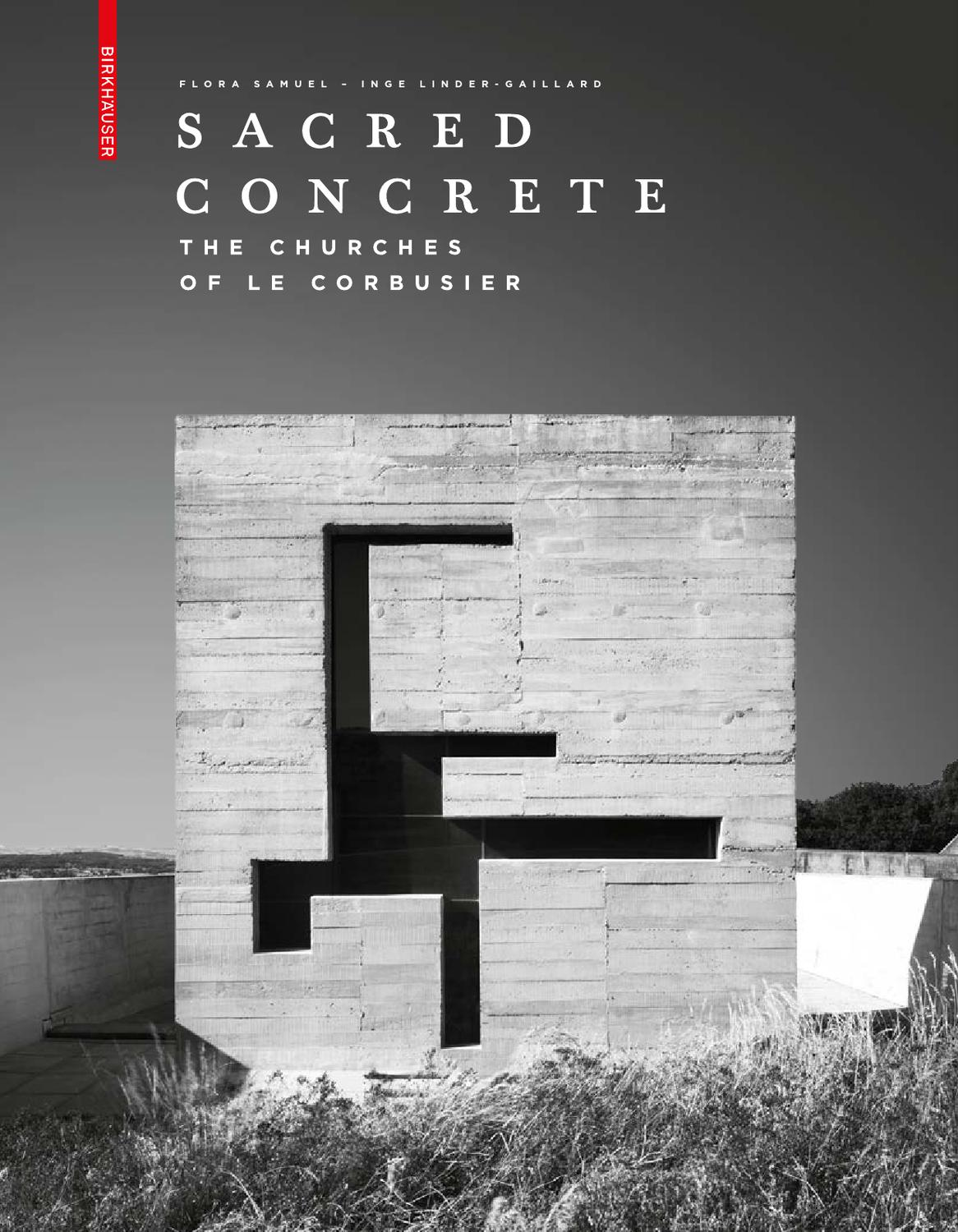 Sacred Concrete The Churches Of Le Corbusier By Birkhauser Issuu