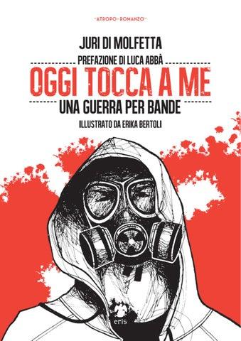 becaef39b857d Oggi tocca a me. Una guerra per bande by Eris Edizioni - issuu