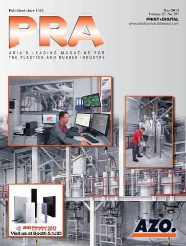 PRA May 2013 Electronic Issue by Plastics & Rubber Asia - issuu