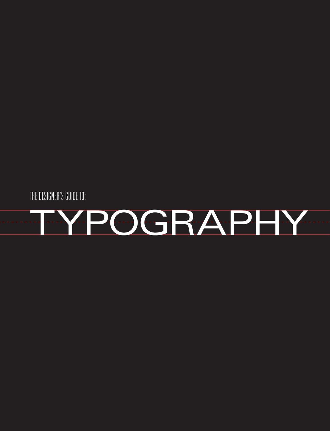 The Designer's Guide to Typography by Amber Peebles - issuu