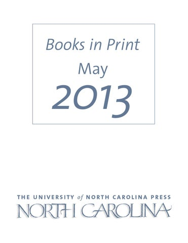 bef0f3d867 UNC Press BIP May 2013 by The University of North Carolina Press - issuu