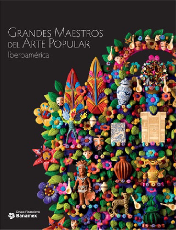 Grandes maestros del arte popular de Iberoamerica -2013 by ...