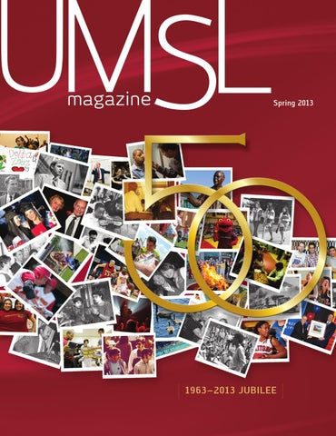 Umsl Magazine Spring 2013 By University Of Missourist Louis Issuu