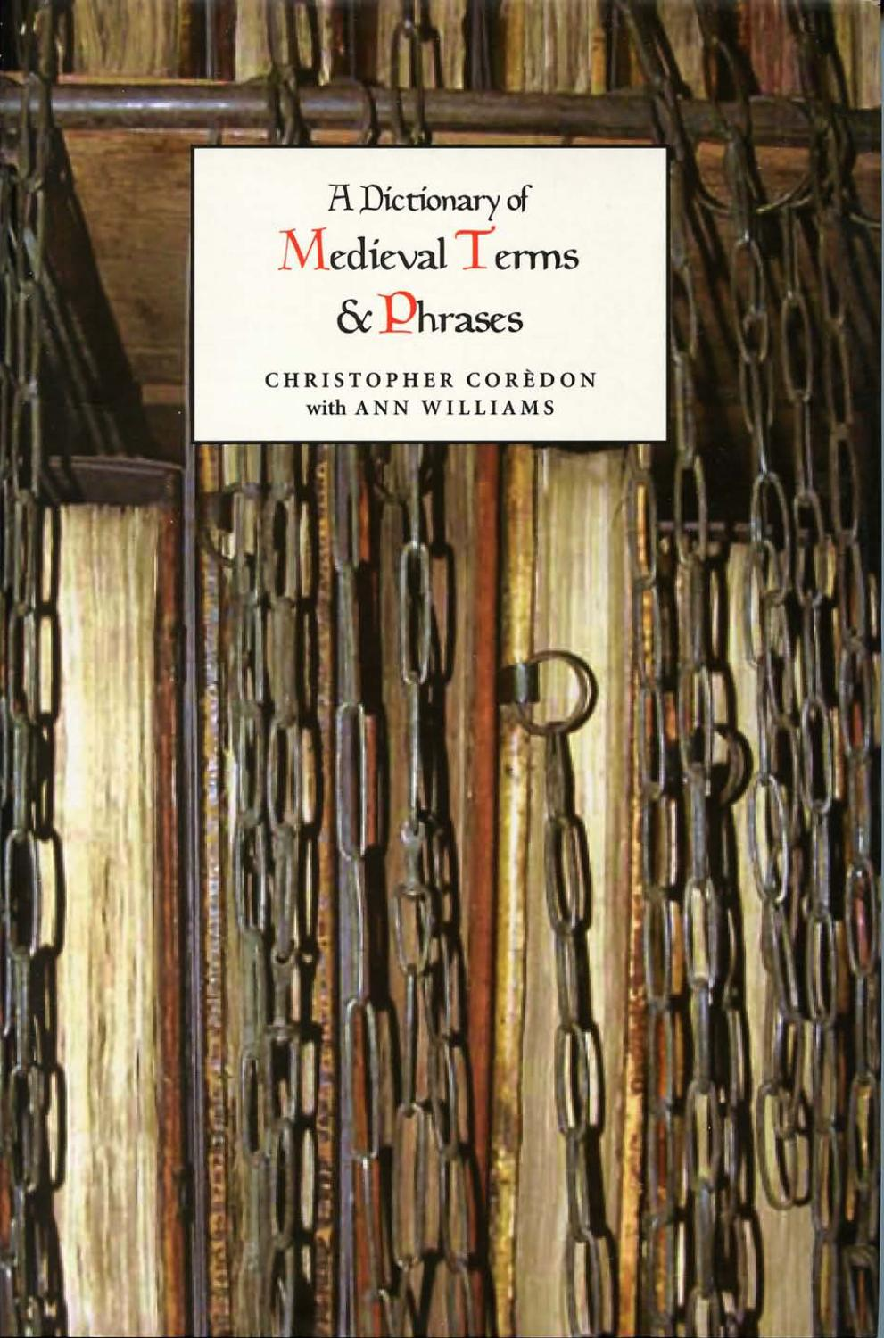 A Dictionary of Medieval Terms and Phrases [D.S.Brewer 2004] by tungxdbt  tungxdbt - issuu
