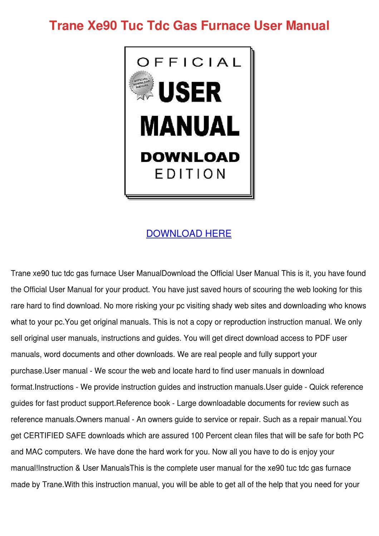 Trane Xe90 Tuc Tdc Gas Furnace User Manual by Avis Everest - Issuu