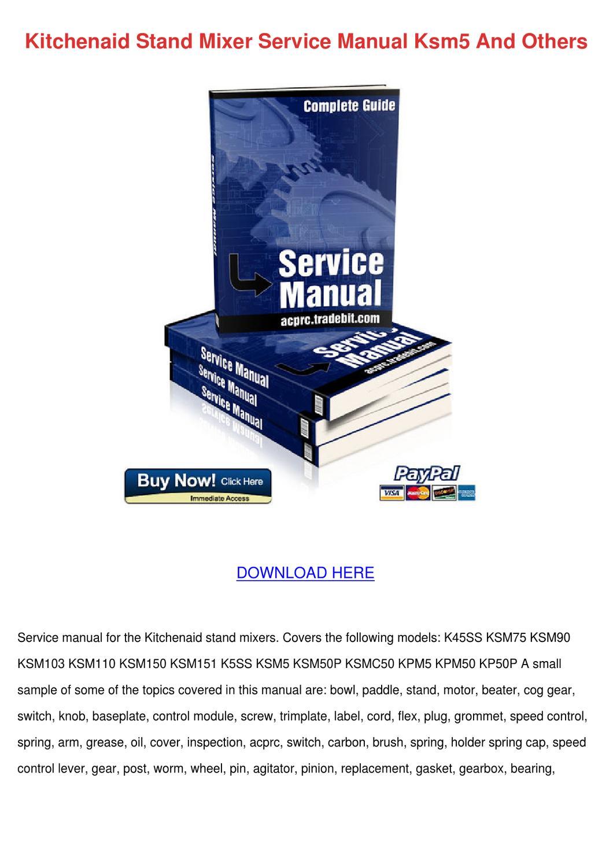 Kitchenaid Stand Mixer Service Manual Ksm5 An by Elisa Liggons - issuu