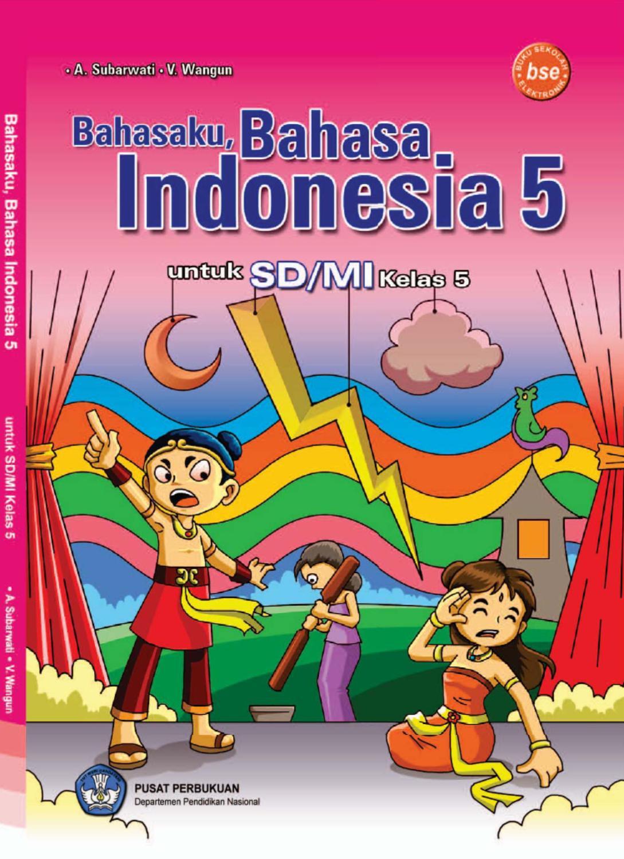 Kelas 5 Bahasa Indonesia A Subarwati By Yeti Herawati Issuu