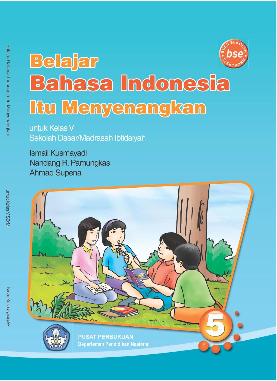 Kelas 5 Belajar Bahasa Indonesia Ismail By Yeti Herawati Issuu