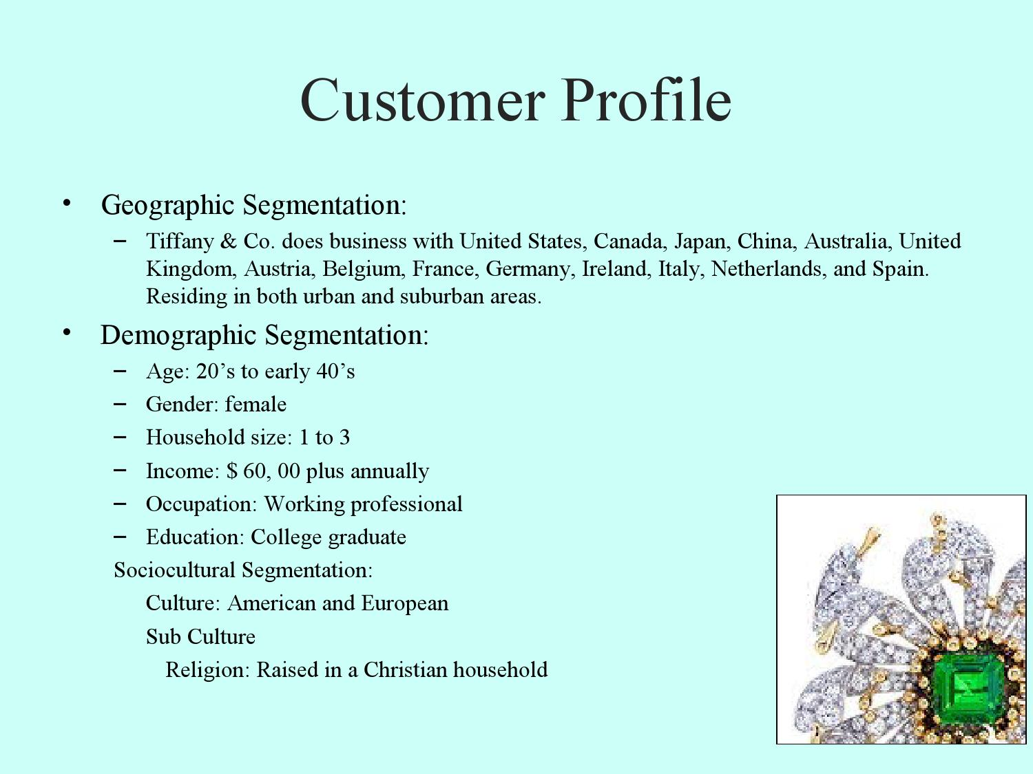 tiffany co customer segmentation Headquartered in new york city, tiffany & co has made headlines  many  stores and vendors were open to bargaining with customers, and.