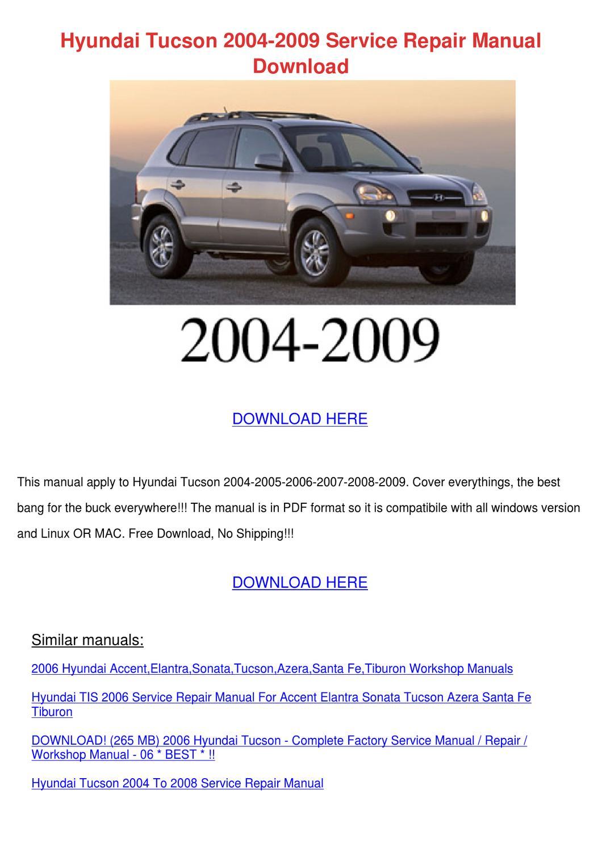 Hyundai Tucson 2004 2009 Service Repair Manua by Mittie Dado - issuu